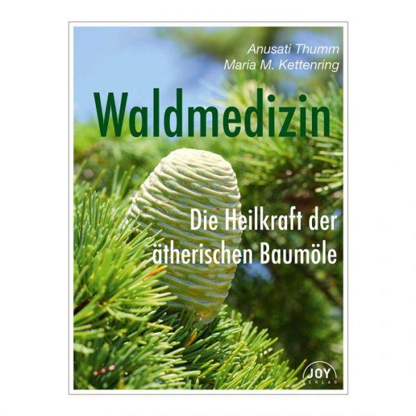 Waldmedizin - Die Heilkraft der ätherischen Baumöle