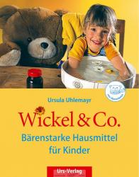 Wickel & Co - Bärenstarke Hausmittel für Kinder